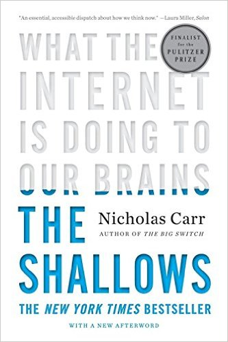 The Shallows: What the Internet Is Doing to Our Brains